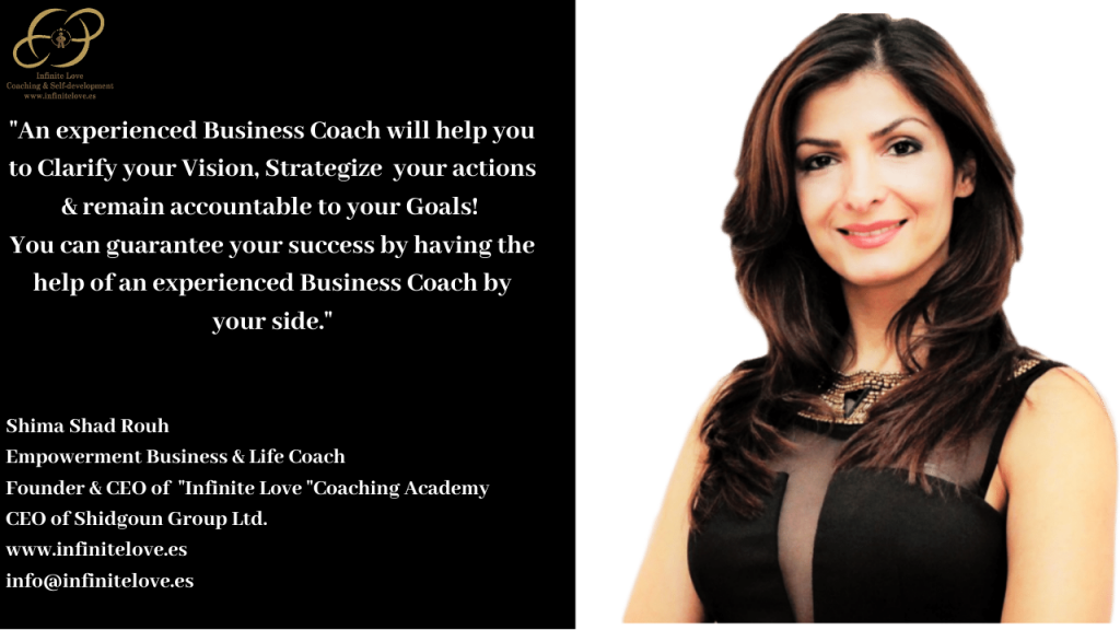 """Shima Shad Rouh Empowerment Business & Life Coach Founder & CEO of """"Infinite Love """"Coaching Academy"""